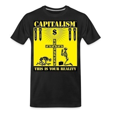 Camiseta Organica Capitalism - this is your reality