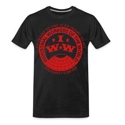 Camiseta Organica IWW - Industrial Workers of the World - an injury to one is an injury to all - solidarity forever