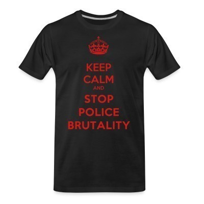 Camiseta Organica Keep calm and stop police brutality