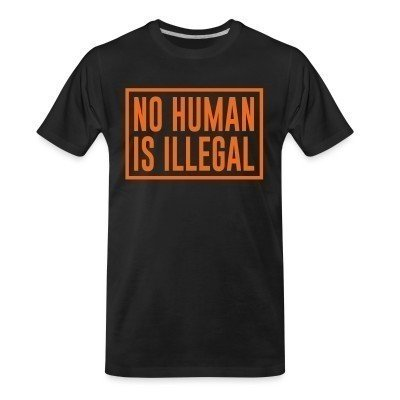 Camiseta Organica No human is illegal