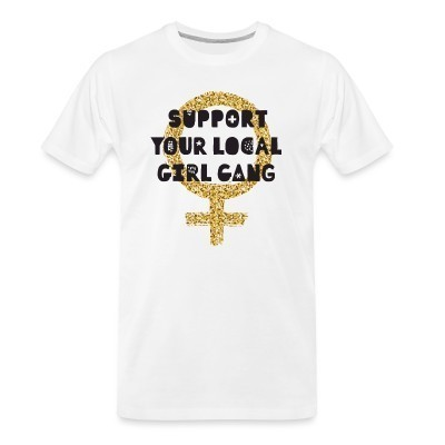 Camiseta Organica Support your local girl gang