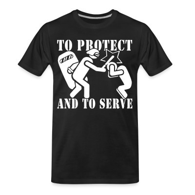 Camiseta Organica To protect and to serve
