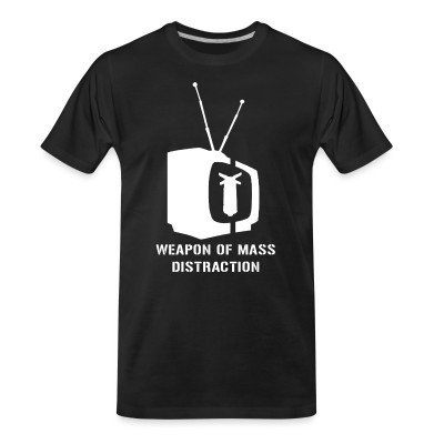 Camiseta Organica Weapon of mass distraction