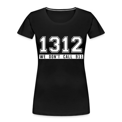 Camiseta Organica Mujer  1312 we don't call 911