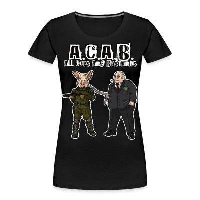 Camiseta Organica Mujer  A.C.A.B All Cops Are Bastards