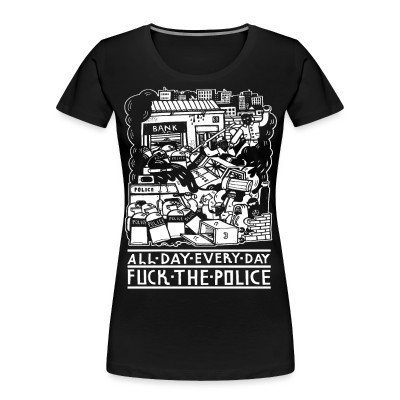 Camiseta Organica Mujer  All day every day fuck the police