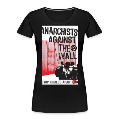 Camiseta Organica Mujer  Anarchists against the wall stop israel's apartheid
