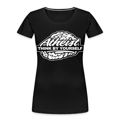 Camiseta Organica Mujer  Atheist think by yourself