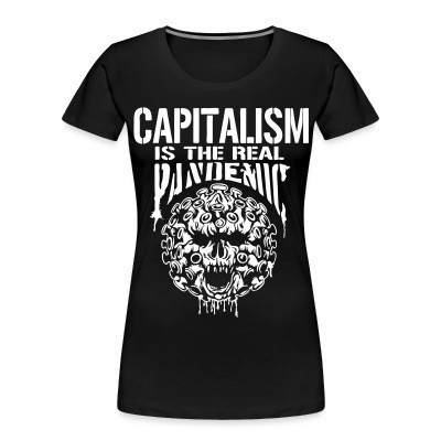 Camiseta Organica Mujer  Capitalism is the real pandemic