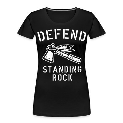 Camiseta Organica Mujer  Defend standing rock