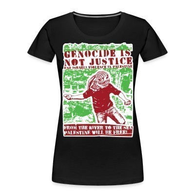 Camiseta Organica Mujer  Genocide is not justice, end israeli violence in Palestine. From the river to sea, Palestine will be free!