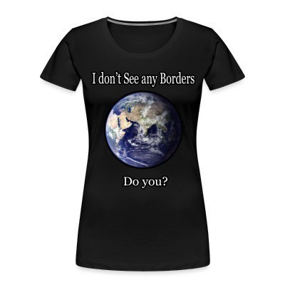 Camiseta Organica Mujer  I don't see any borders. Do you?
