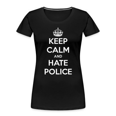 Camiseta Organica Mujer  Keep calm and hate police