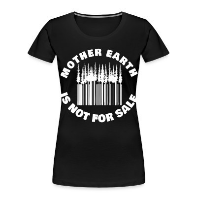 Camiseta Organica Mujer  Mother earth is not for sale