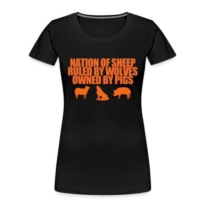 Camiseta Organica Mujer  Nation of sheep ruled by wolves owned by pigs