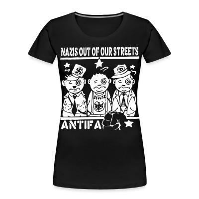 Camiseta Organica Mujer  Nazis out of our streets - antifa