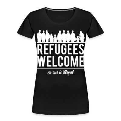 Camiseta Organica Mujer  Refugees welcome - no one is illegal