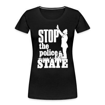 Camiseta Organica Mujer  Stop the police state