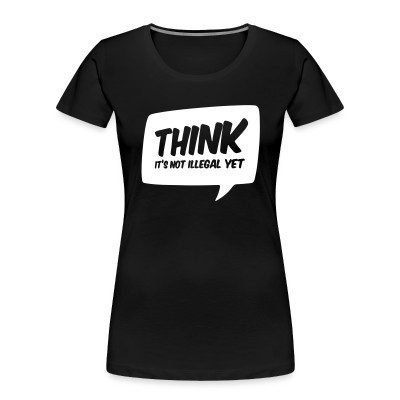 Camiseta Organica Mujer  THINK! it's not illegal yet