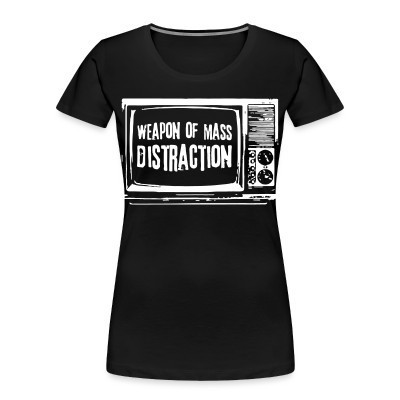 Camiseta Organica Mujer  Weapon of mass distraction