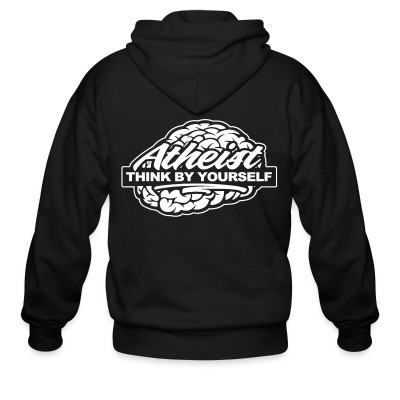 Capuche Zipper Atheist think by yourself