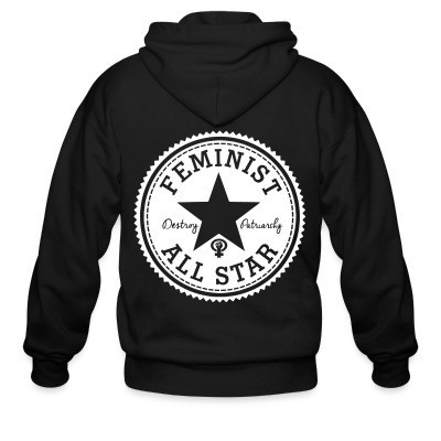 Capuche Zipper Feminist all star - Destroy patriarchy