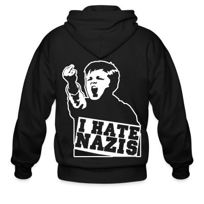 Capuche Zipper I hate nazis