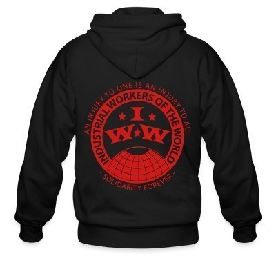 Capuche Zipper IWW - Industrial Workers of the World - an injury to one is an injury to all - solidarity forever