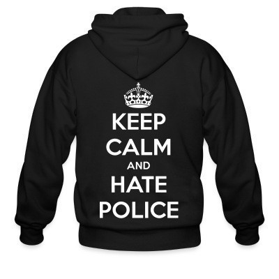 Capuche Zipper Keep calm and hate police
