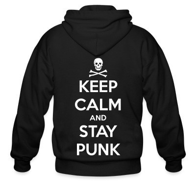 Capuche Zipper Keep calm and stay punk