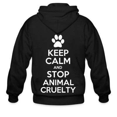 Capuche Zipper Keep calm and stop animal cruelty