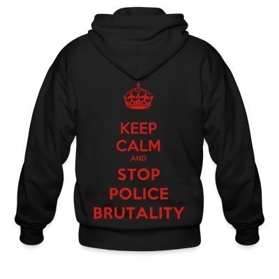 Capuche Zipper Keep calm and stop police brutality