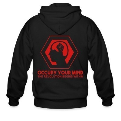 Capuche Zipper Occupy your mind. The revolution begins within