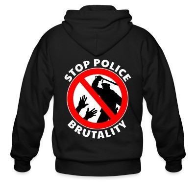 Capuche Zipper Stop police brutality