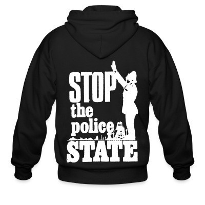 Capuche Zipper Stop the police state