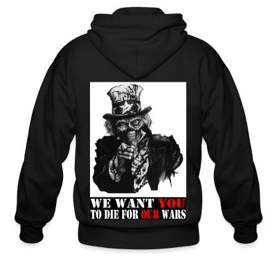 Capuche Zipper We want you to die for our wars