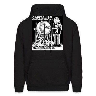 Capuche Capitalism is destroying our planet
