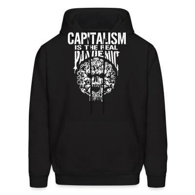 Capuche Capitalism is the real pandemic