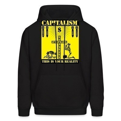 Capuche Capitalism - this is your reality