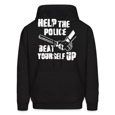 Capuche Help the police beat yourself up