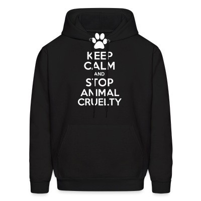 Capuche Keep calm and stop animal cruelty