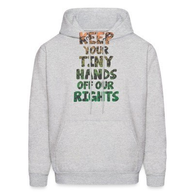 Capuche Keep your tiny hands off our rights