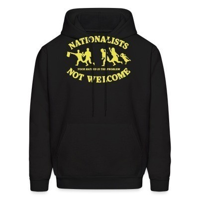 Capuche Nationalists not welcome. Your hatred is the problem