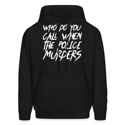 Capuche Who do you call when the police murders