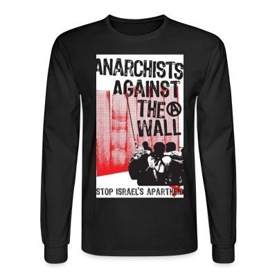 Mangas Largas Anarchists against the wall stop israel's apartheid