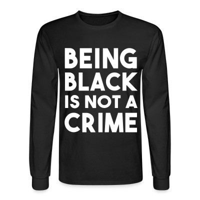 Mangas Largas Being black is not a crime