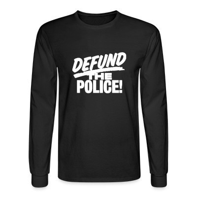 Mangas Largas Defund the police!