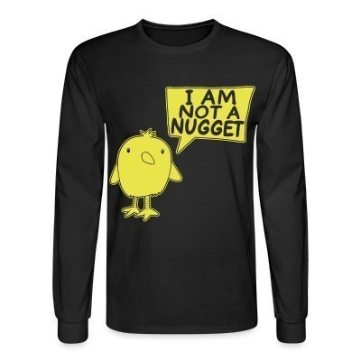 Mangas Largas I am not a nugget