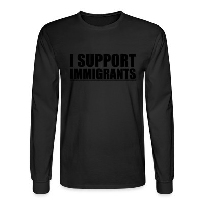 Mangas Largas I support immigrants