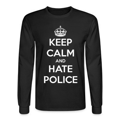 Mangas Largas Keep calm and hate police